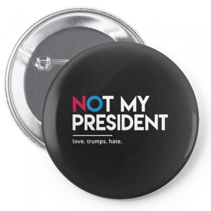 Not My President Pin-back Button Designed By Disgus_thing