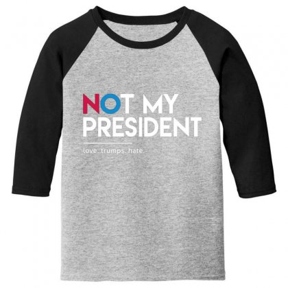 Not My President Youth 3/4 Sleeve Designed By Disgus_thing