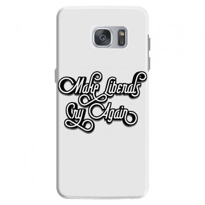 Make Liberals Cry Again Lettering Samsung Galaxy S7 Case Designed By Tiococacola