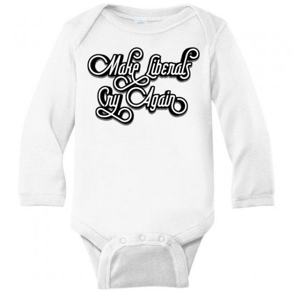 Make Liberals Cry Again Lettering Long Sleeve Baby Bodysuit Designed By Tiococacola