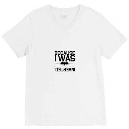 Because I Was Inverted Merch V-neck Tee Designed By Tasha