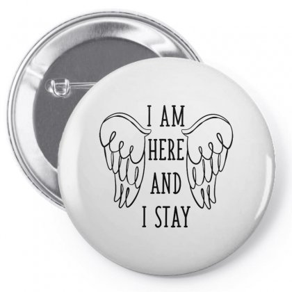 I'm Here & I Stay Logo Pin-back Button Designed By Peri