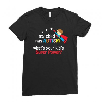 My Child Has Autism What's Your Kid's Super Power Ladies Fitted T-shirt Designed By Pinkanzee