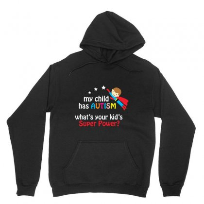 My Child Has Autism What's Your Kid's Super Power Unisex Hoodie Designed By Pinkanzee