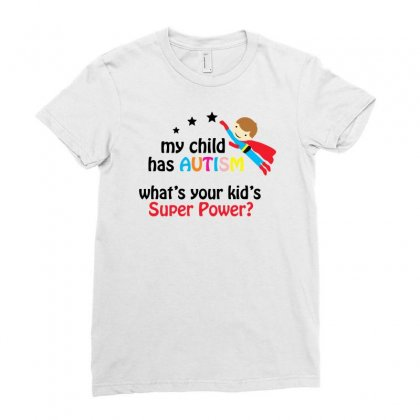My Child Has Autism Super Power Ladies Fitted T-shirt Designed By Pinkanzee