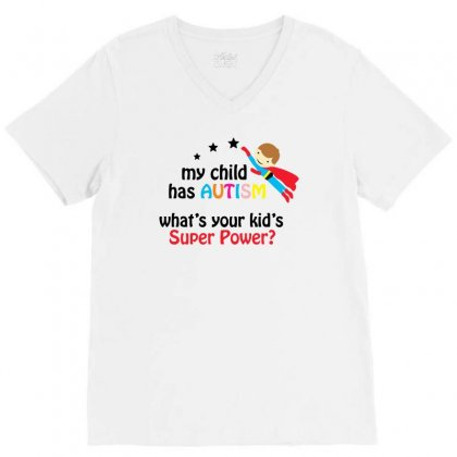 My Child Has Autism Super Power V-neck Tee Designed By Pinkanzee