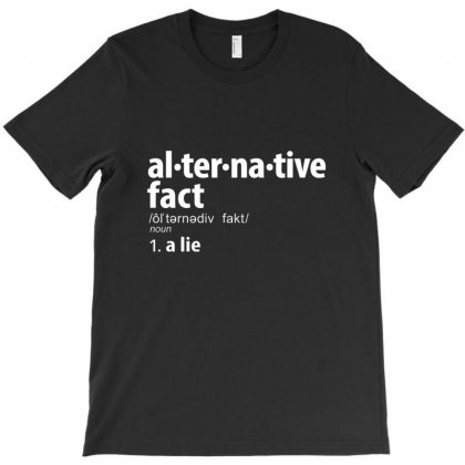 Alternative Fact Definitions T-shirt Designed By Disgus_thing
