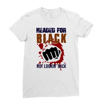 Headed For Black   Not Looking Back Ladies Fitted T-shirt Designed By Pinkanzee