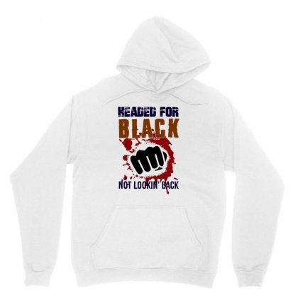 Headed For Black   Not Looking Back Unisex Hoodie Designed By Pinkanzee