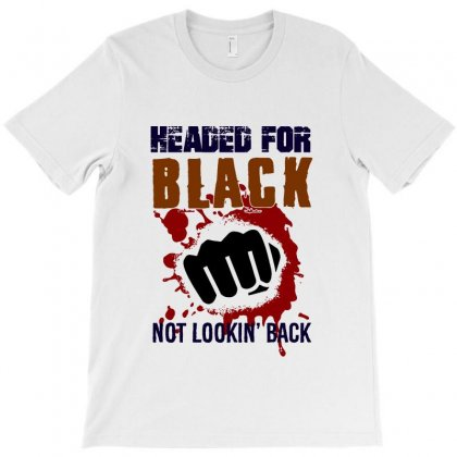 Headed For Black   Not Looking Back T-shirt Designed By Pinkanzee