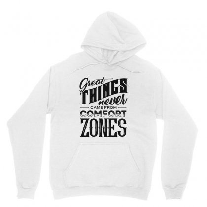 Great Things Never Came From Comfort Zones Unisex Hoodie Designed By Pinkanzee