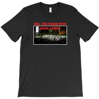 Will You Stand With Hong Kong T-shirt Designed By Gurkan