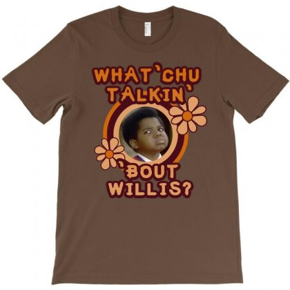 What'chu Talkin' 'bout Willis? T-shirt Designed By Pop Cultured