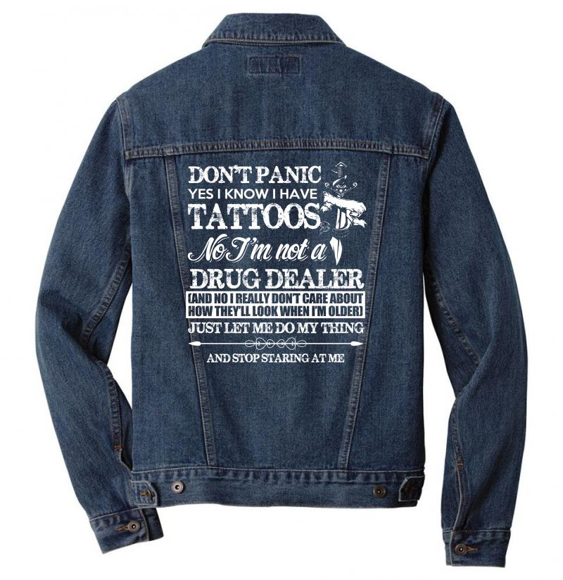 Dont Panic   Yes I Know I Have Tattoos T Shirt Men Denim Jacket | Artistshot