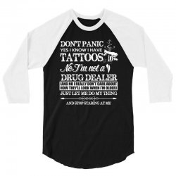 dont panic   yes i know i have tattoos t shirt 3/4 Sleeve Shirt | Artistshot