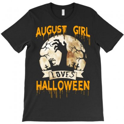 Halloween Costume This August Girl Loves Halloween T-shirt Designed By Twinklered.com