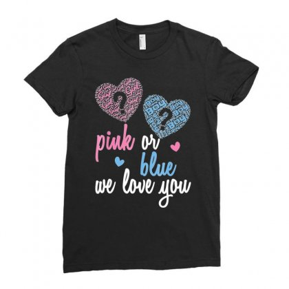 Gender Reveal Shirt Pink Or Blue, Boy Or Girl We Love You Ladies Fitted T-shirt Designed By Mdk Art