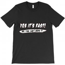 yes it is fast T-Shirt | Artistshot