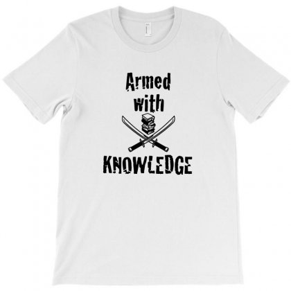 Armed With Knowledge T-shirt Designed By Michelziud