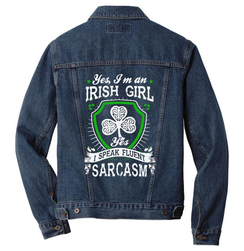 Yes I'm Irish Girl Yes I Speak Fluent Sarcasm Men Denim Jacket | Artistshot