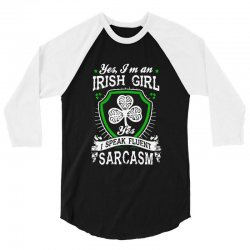 yes i'm irish girl yes i speak fluent sarcasm 3/4 Sleeve Shirt | Artistshot