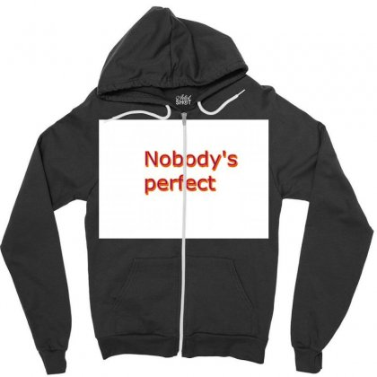Nobody's  Perfect On White Background Zipper Hoodie Designed By Kayanphoto