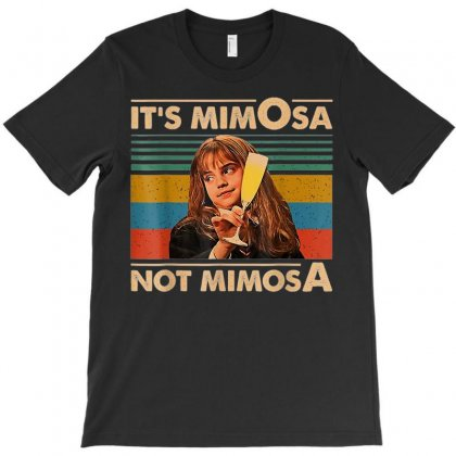 It's Mimosa Not Mimosa Vintage T Shirt Gift For Men Women T Shirt T-shirt Designed By Nhan
