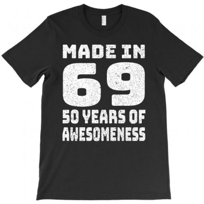 Made In 69 50 Years Of Awesomeness 1969 Birthday Vintage T-shirt Designed By Omer Acar