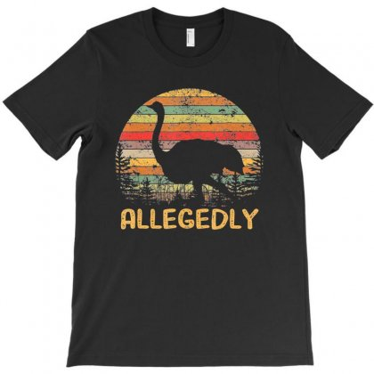 Allegedly Ostrich Shirt Ostrich Lover Gift Tees T-shirt Designed By Nhan
