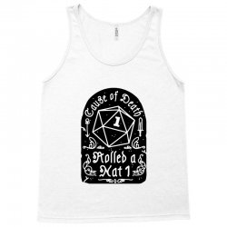 cause of death rolled a nat Tank Top | Artistshot