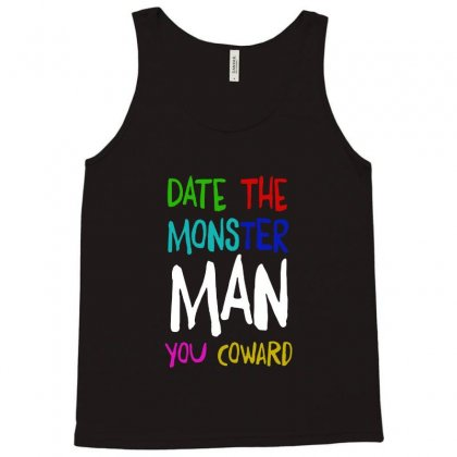 Date The Monster Man You Coward Tank Top Designed By Syakirra
