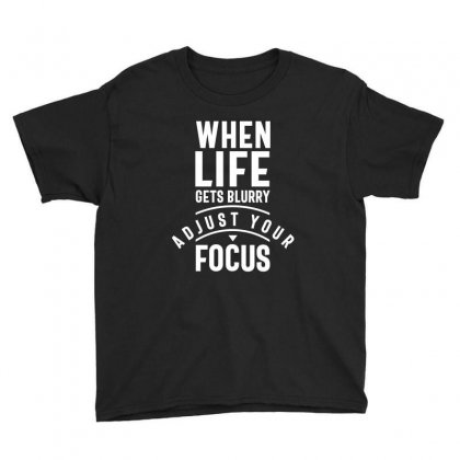When Life Gets Blurry Adjust Your Focus Youth Tee Designed By Cidolopez