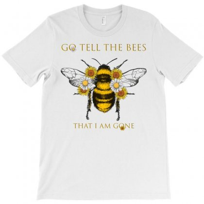 'go Tell The Bees That I Am Gone' T-shirt Designed By Omer Acar