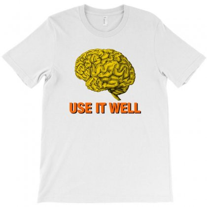 Use It Well T-shirt Designed By Hasret