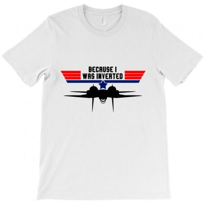 Because I Was Inverted Merch T-shirt Designed By Titis