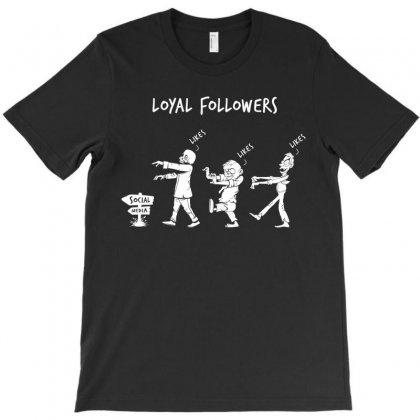 Loyal Followers T-shirt Designed By Toweroflandrose
