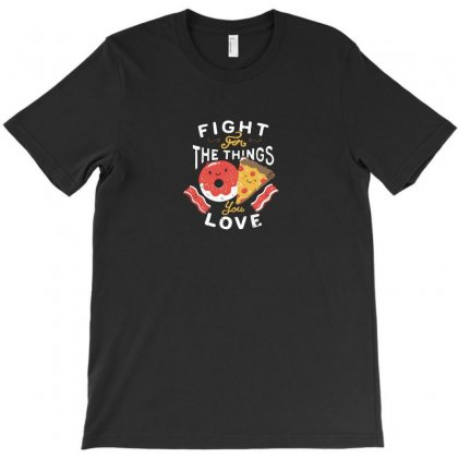 Fight For The Things You Love Pizza Donuts T-shirt Designed By Z3ni