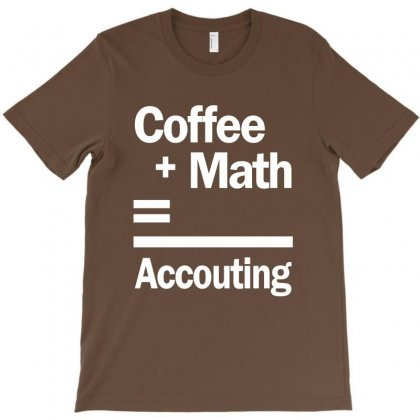 Coffee + Math = Accounting T-shirt Designed By Cidolopez