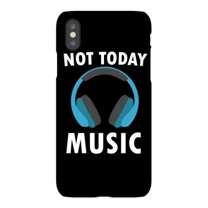 Not Today Music Iphonex Case Designed By Cogentprint