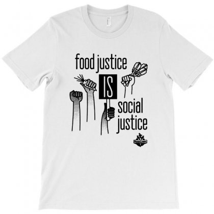 Food Justice Is Social Justice T-shirt Designed By Feniavey