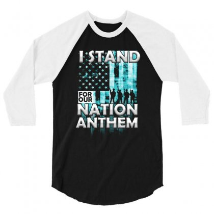 U Stand For Our Nation Anthem T Shirt 3/4 Sleeve Shirt Designed By Hung