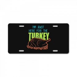 I'm Just Here For The Turkey T Shirt Thanksgiving License Plate | Artistshot