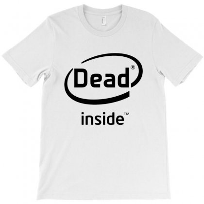 Dead Inside T-shirt Designed By Picisan75