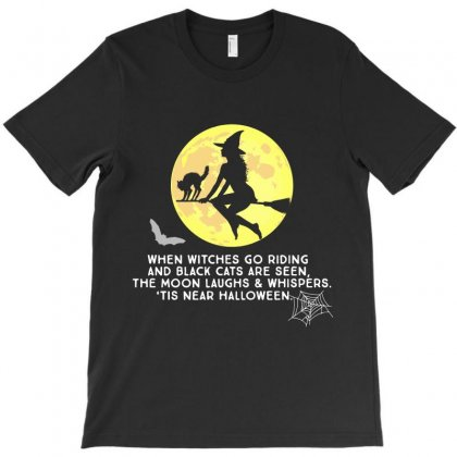 When Witches Go Riding And Black Cats Are Seen Halloween T-shirt Designed By Hung