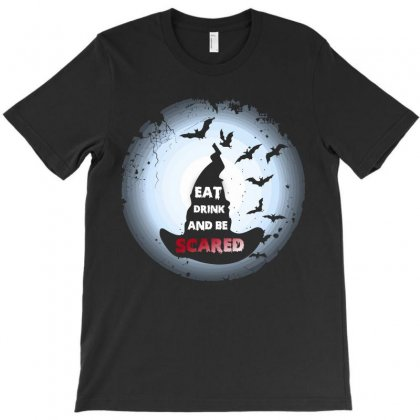 Eat Drink And Scared Halloween Funny  Shirt T-shirt Designed By Hung