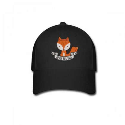 Oh For Fox Sake Embroidered Hat Baseball Cap Designed By Madhatter