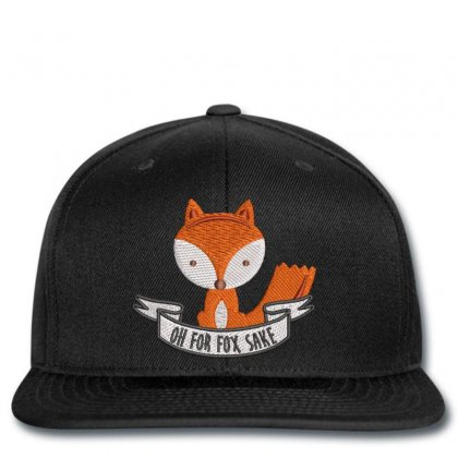 Oh For Fox Sake Embroidered Hat Snapback Designed By Madhatter