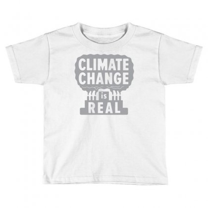 Climate Change Is Real Toddler T-shirt Designed By Rahmatika