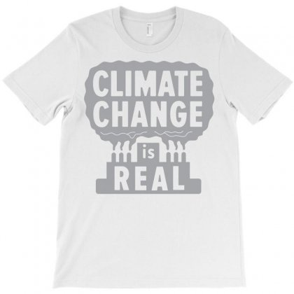 Climate Change Is Real T-shirt Designed By Rahmatika