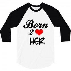 born to love her couple 3/4 Sleeve Shirt | Artistshot